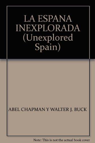 9788487001154: España inexplorada, la