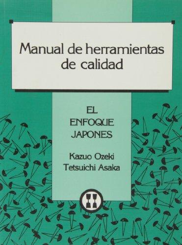 MANUAL DE HERRAMIENTAS DE CALIDAD.EL ENFOQUE JAPONES: KAZUO OZEKI