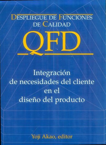 9788487022883: Despliegue de Funciones de Calidad (QFD): Integraci¢n de Necesidades del Cliente en el diseno del Producto