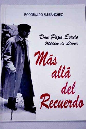 9788487028847: Más allá del recuerdo : Don Pepe Sordo, médico de Llanes