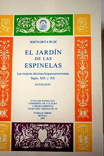 9788487039317: El jardin de las espinelas: las mejores decimas hispanoamericanas, siglo XIX y XX: antologia