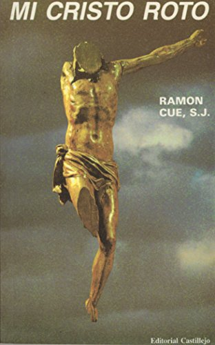 Mi Cristo roto: meditaciones cuaresmales en tve: Ramon Cue Romano,