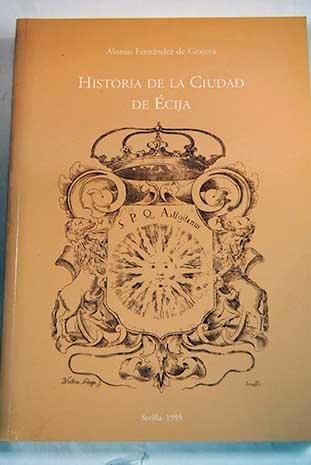 9788487062407: Historia de la ciudad de Écija
