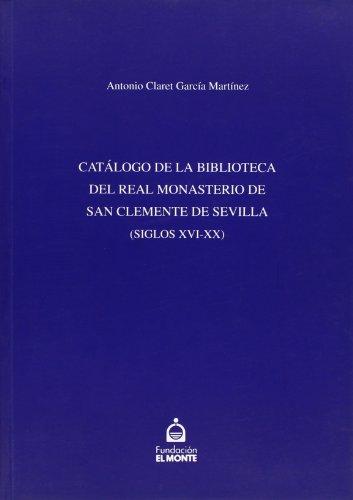 9788487062889: Catálogo de la biblioteca del Real Monasterio de San Clemente de Sevilla (Spanish Edition)