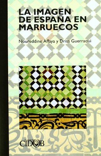 9788487072581: La imagen de España en Marruecos