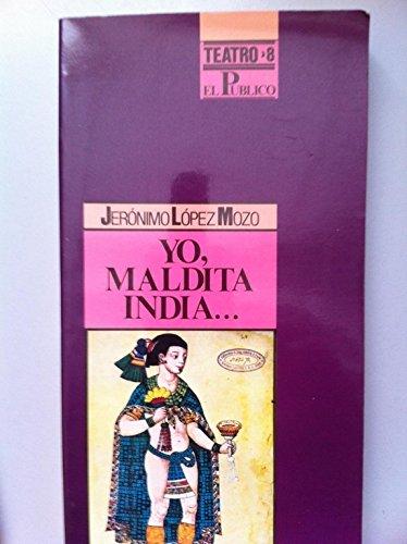 9788487075087: Yo, maldita India.