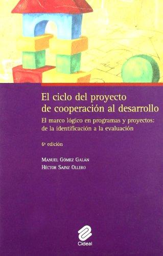 9788487082375: El ciclo del proyecto de cooperación al desarrollo : el marco lógico en programas y proyectos : de la identificación a la evaluación
