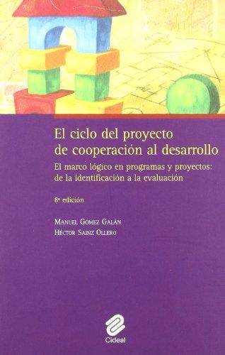 9788487082474: Ciclo del proyecto de cooperacion al desarrollo, el (8ª ed.)