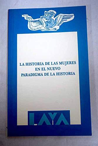 9788487090165: La historia de las mujeres en el nuevo paradigma de la historia (Colección Laya)