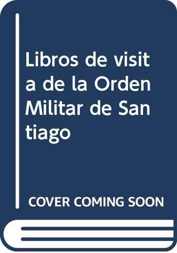 9788487090462: Libros de visita de la Orden Militar de Santiago