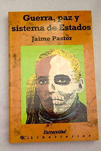 9788487095924: Guerra, paz y sistema de estados (Universidad) (Spanish Edition)