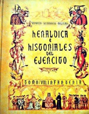 Heraldica e Historiales del Ejercito, Tomo VIII: Infanteria: Servicio Historico Militar