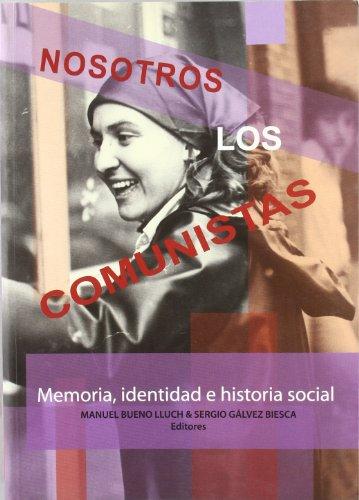 9788487098529: Nosotros los comunistas memoria, identidad e historia social