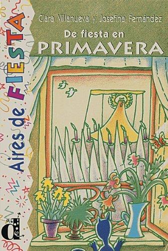 9788487099977: De fiesta en primavera. Serie Aires de Fiesta. Libro (Ele- Lecturas Gradu.Adultos)