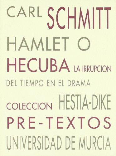 9788487101915: Hamlet o Hécuba: La irrupción del tiempo en el drama ( Hestia-Dike)