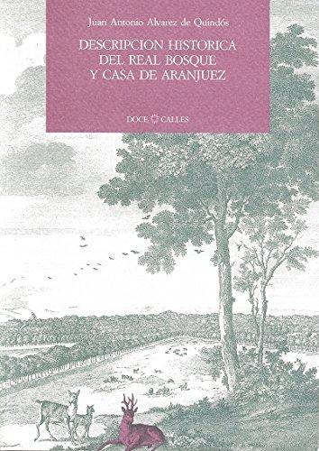 9788487111235: DESCRIPCION HISTORICA DEL REAL BOSQUE Y CASA DE ARANJUEZ