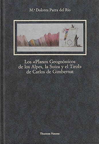 9788487111259: Planos geognósticos de Alpes, Suiza y Tirol de Carlos Gimbernat