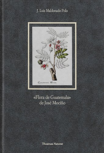 9788487111792: Flora de Guatemala, de Jose Mocino (Theatrum naturae) (Spanish Edition)