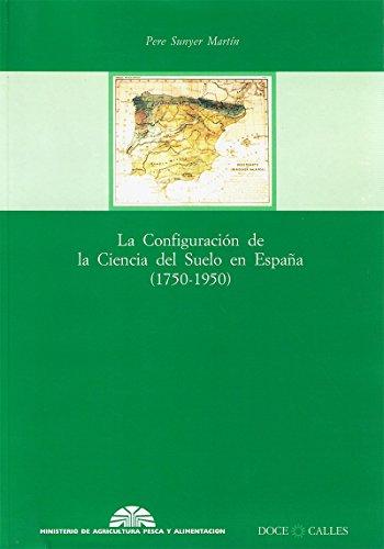 9788487111983: La configuración de la ciencia del suelo en España