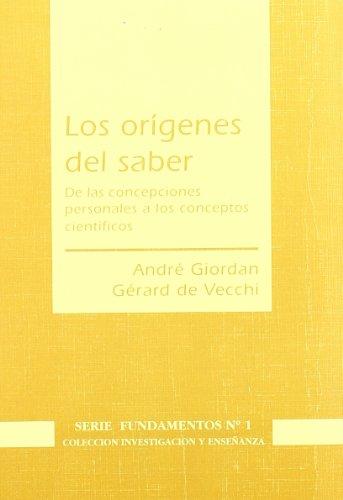 Los orígenes del saber: de las concepciones: Vecchi, Gérard de/