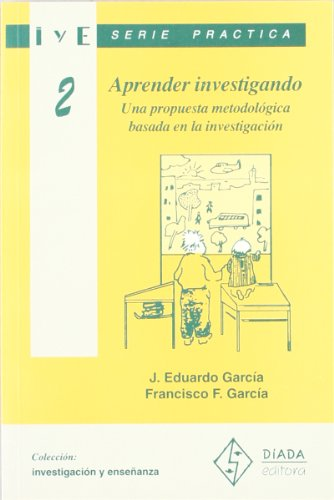 Aprender investigando: una propuesta metodológica basada en: García Pérez, Francisco;