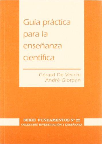 9788487118166: Guia Practica Para La Enseñanza Cientifica (Serie Fundamentos 22.Colec. Investig. Acion Y Enseñanza)