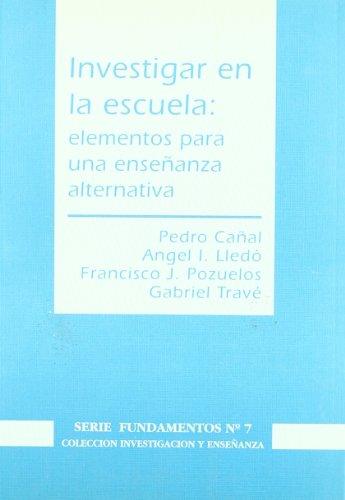 9788487118722: Investigar en la escuela : elementos para una enseñanza alternativa