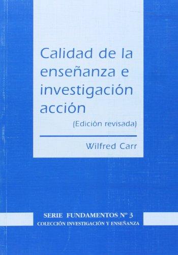 9788487118739: Calidad de la enseñanza e investigación-acción (Investigación y Enseñanza. Serie Fundamentos)