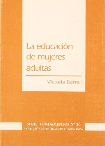 LA EDUCACION DE MUJERES ADULTAS: UNA VIV: V. BORRELL.