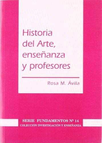 9788487118906: Historia del Arte, enseñanza y profesores (Investigación y Enseñanza. Serie Fundamentos)