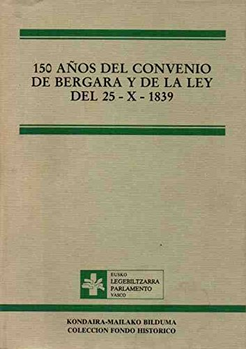 9788487122149: 150 años del Convenio de Bergara y de la ley del 25-X-1839 (Colección Fondo histórico) (Spanish Edition)