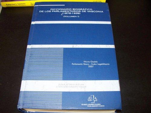 9788487122880: Diccionario Biográfico De Los Parlamentarios De Vasconia (1876-1939) (Vol.1)