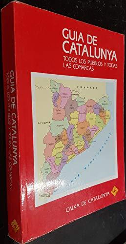 9788487135019: GUIA DE CATALUNYA. TODOS LOS PUEBLOS Y TODAS LAS COMARCAS.