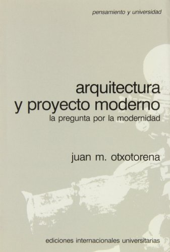 9788487155079: Arquitectura y proyecto moderno: La pregunta por la modernidad (Pensamiento y universidad) (Spanish Edition)