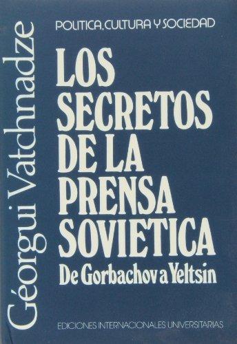 9788487155215: Los secretos de la prensa soviética: de Gorbachov a Yeltsin (Política, cultura y sociedad)