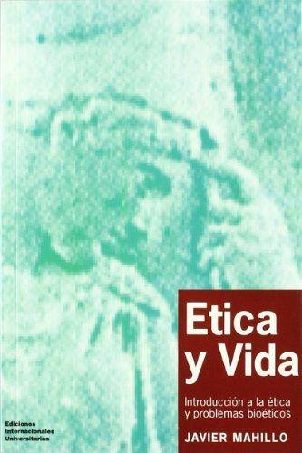 Ética y vida: introducción a la ética: Mahillo Monte, Javier