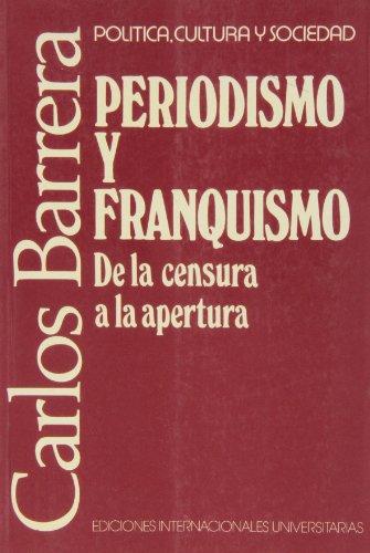 9788487155376: Periodismo y franquismo: de la censura a la apertura (Política, cultura y sociedad)