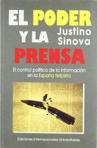 9788487155581: El poder y la prensa: El control político de la información en la España felipista (Politica, cultura y sociedad) (Spanish Edition)