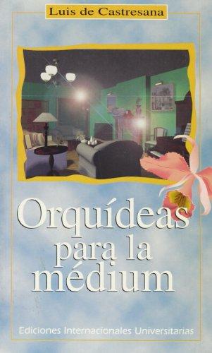 9788487155734: Orquídeas para la medium