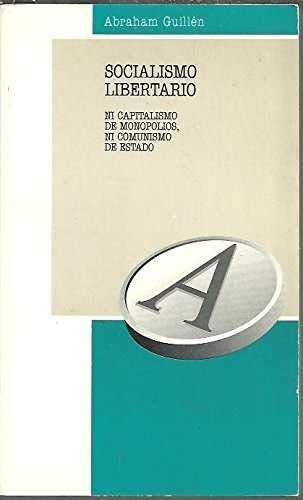 9788487169106: Socialismo libertario: Ni capitalismo de monopolio, ni capitalismo de Estado (Spanish Edition)