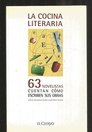 9788487178146: La cocina literaria. 63 novelistascuentan como escriben sus obras