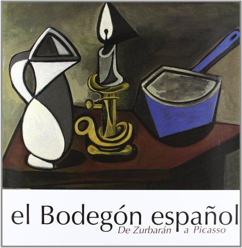 9788487184529: El Bodegon Español: De Zurbaran a Picasso.