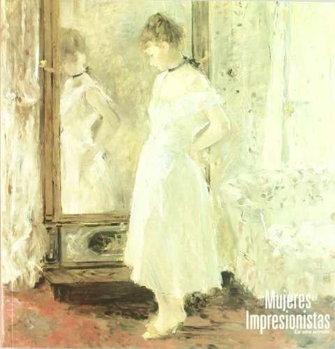9788487184659: Mujeres Impresionistas.La Otra Mirada.
