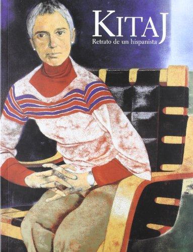 Kitaj: Retrato De Un Hispanista (Esp-Ing) (Cat.Exposicion): R.B. Kitaj