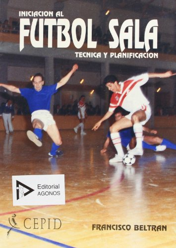 9788487186080: Iniciacion al futbol sala