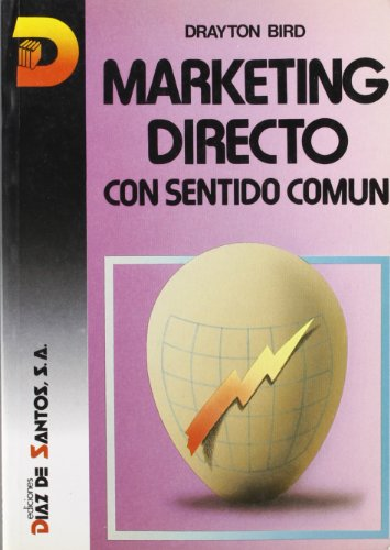 Marketing Directo Con Sentido Comun (Spanish Edition): Bird, Drayton