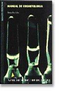 9788487190568: Manual de cosmetología y laboratorio virtual (libro + CD) (Fc - Formacion Continua)