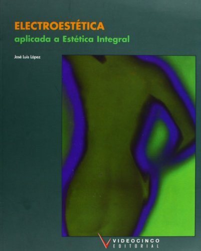 9788487190612: Electroestetica / Electro-aesthetic: Aplicada a estetica integral / Applied to Integral Aesthetic (Spanish Edition)