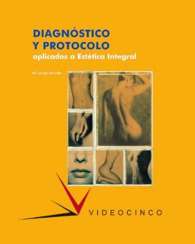 9788487190636: Diagnostico y protocolo aplicados a la estetica integral / Diagnosis and Protocol Applied to Integral Aesthetic (Spanish Edition)