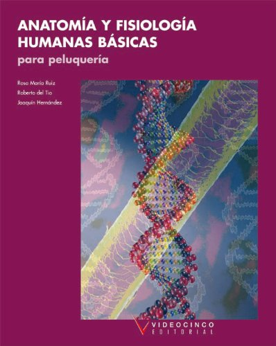 9788487190742: Anatomia y fisiologia humanas basicas para peluqueria / Basic Human Anatomy and Physiology for Hairdressing (Spanish Edition)